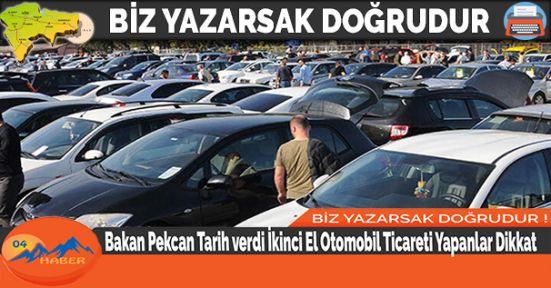 Bakan Pekcan Tarih verdi İkinci El Otomobil Ticareti Yapanlar Dikkat
