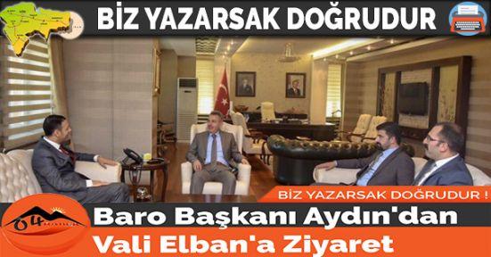 Baro Başkanı Aydın'dan Vali Elban'a Ziyaret