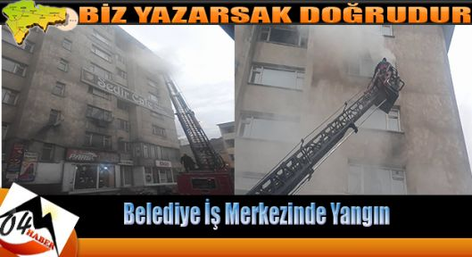 Belediye İş Merkezinde Yangın