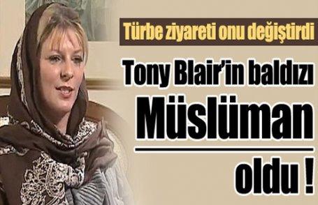 Blair'in baldızı Müslüman oldu