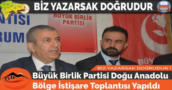 Büyük Birlik Partisi Doğu Anadolu Bölge İstişare Toplantısı Yapıldı