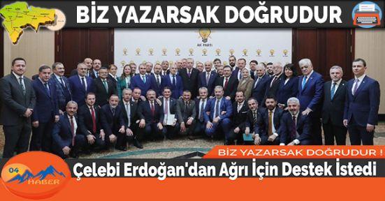 Çelebi Erdoğan'dan Ağrı İçin Destek İstedi