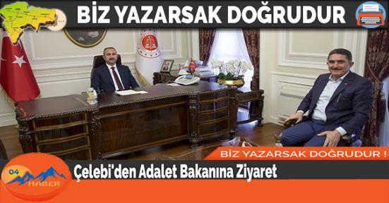 Çelebi'den Adalet Bakanına Ziyaret