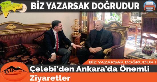 Çelebi'den Ankara'da Önemli Ziyaretler