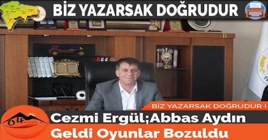 Cezmi Ergül;Abbas Aydın Geldi Oyunlar Bozuldu