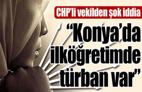 CHP'li vekilden şok türban iddiası