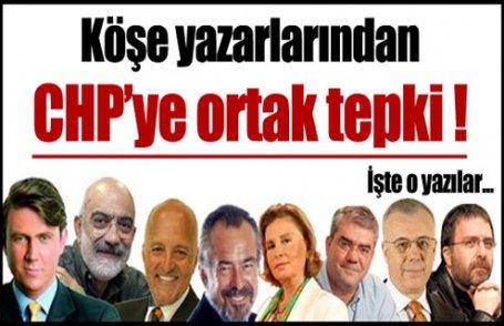 CHP'ye yazarlardan ortak tepki !