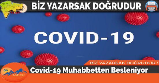 Covid-19 Muhabbetten Besleniyor