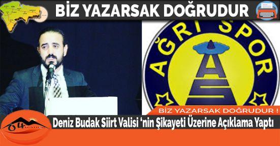 Deniz Budak Siirt Valisi'nin Şikayeti Üzerine Açıklama Yaptı