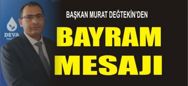 Deva Partisi Ağrı İl Başkanı Murat Dağtekin'in Bayram Mesajı