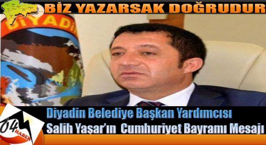 Diyadin Belediye Başkan yardımcısı Salih Yaşar dan 29 Ekim Cumhuriyet Bayramı kutlama mesajı