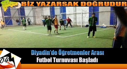 Diyadin'de Öğretmenler arası Futbol Turnuvası Başladı
