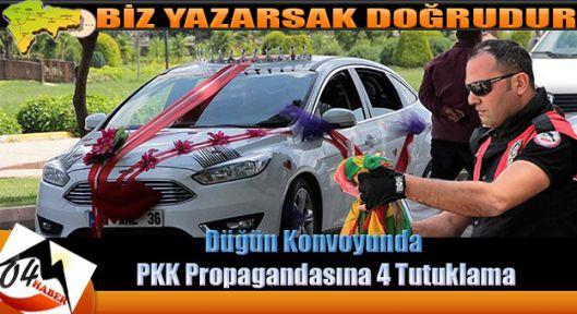 Düğün Konvoyunda Propagandaya 4 Tutuklama