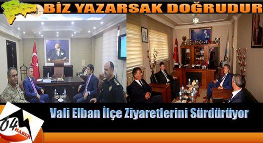 Elban Hamur ve Tutak'ı Ziyaret Etti