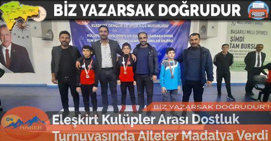 Eleşkirt Kulüpler Arası Dostluk Turnuvasında Aileler Madalya Verdi