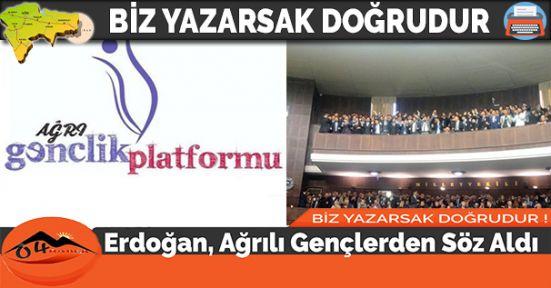 Erdoğan, Ağrılı Gençlerden Söz Aldı