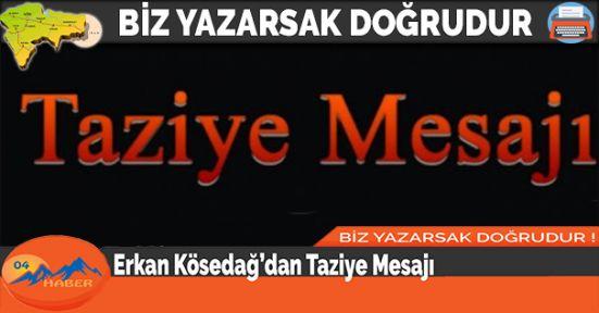 Erkan Kösedağ'dan Taziye Mesajı