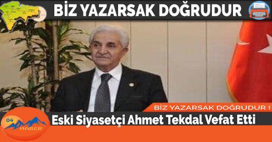 Eski Siyasetçi Ahmet Tekdal Vefat Etti