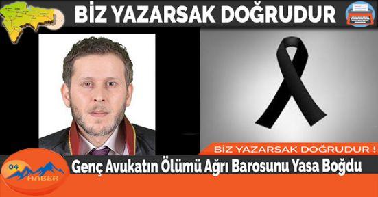 Genç Avukatın Ölümü Ağrı Barosunu Yasa Boğdu
