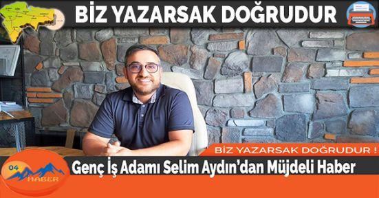 Genç İş Adamı Selim Aydın'dan Müjdeli Haber
