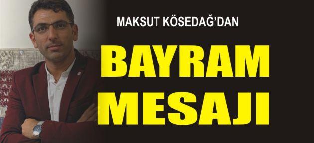 Genç Parti İl Başkanı Maksut Kösedağ'ın Bayram Mesajı