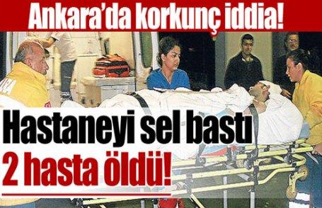 Hastaneyi sel bastı: 2 hasta öldü!