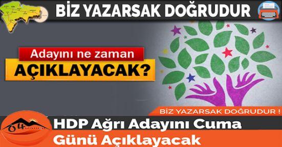 HDP Ağrı Adayını Cuma Günü Açıklayacak