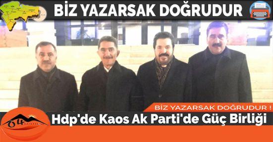 Hdp'de Kaos Ak Parti'de Güç Birliği