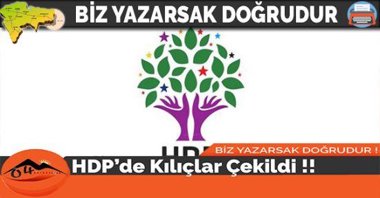 HDP'de Kılıçlar Çekildi !!