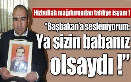 Hizbullah mağdurundan büyük tepki !