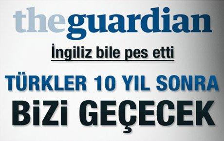 İngiliz kehaneti: Türkler bizi geçecek