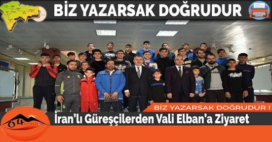 İran'lı Güreşçilerden Vali Elban'a Ziyaret