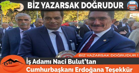 İş Adamı Naci Bulut'tan Cumhurbaşkanı Erdoğana Teşekkür