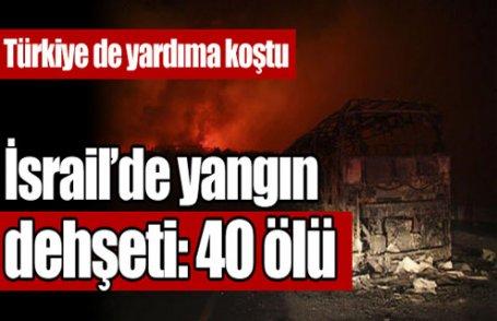 İsrail'de yangın dehşeti: 40 ölü