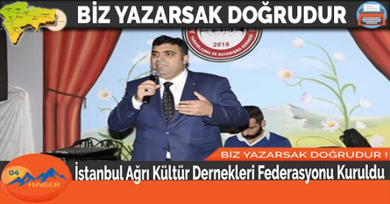 İstanbul Ağrı Kültür Dernekleri Federasyonu Kuruldu