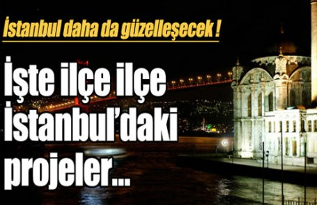 İstanbul daha da güzelleşecek !