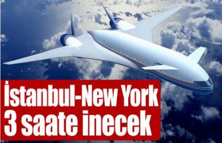 İstanbul-New York 3 saate inecek