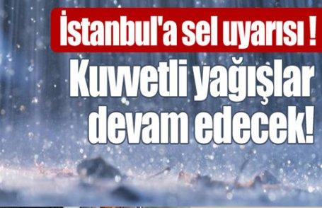 İstanbul'a sel uyarısı !