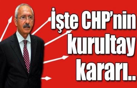İşte CHP'nin kurultay kararı