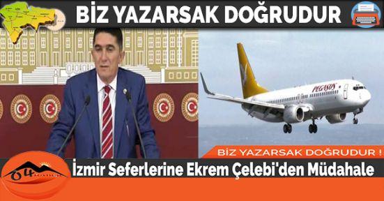 İzmir Seferlerine Ekrem Çelebi'den Müdahale