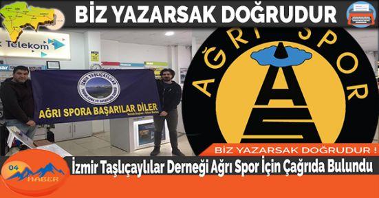 İzmir Taşlıçaylılar Derneği Ağrı Spor İçin Çağrıda Bulundu
