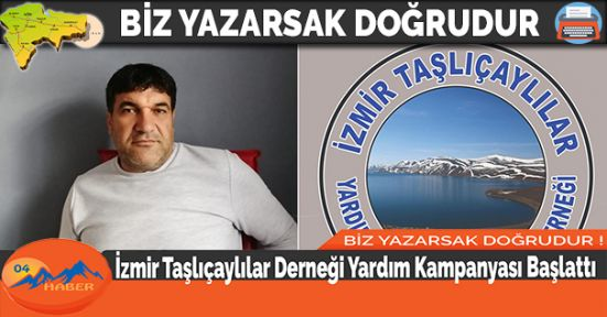 İzmir Taşlıçaylılar Derneği Yardım Kampanyası Başlattı