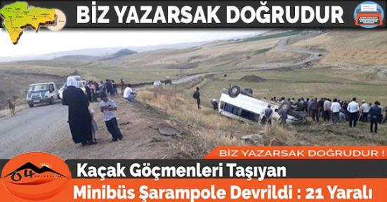 Kaçak Göçmenleri Taşıyan Minibüs Şarampole Devrildi : 21 Yaralı