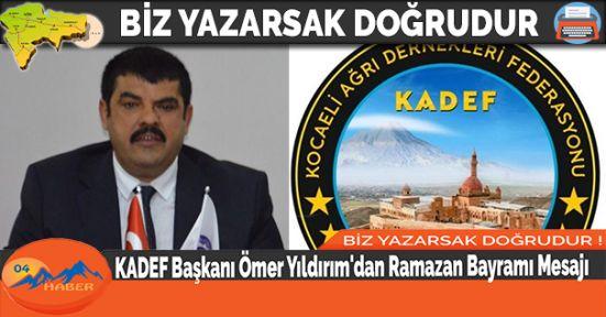 KADEF Başkanı Ömer Yıldırım'dan Ramazan Bayramı Mesajı