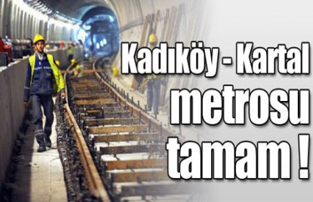 Kadıköy - Kartal metrosu tamam