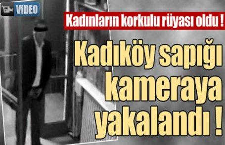 Kadıköy sapığı kameraya yakalandı !