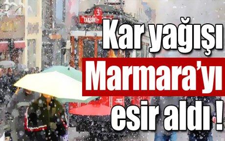 Kar yağışı Marmara'yı esir aldı !