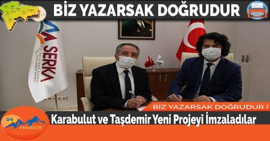 Karabulut ve Taşdemir Yeni Projeyi İmzaladılar
