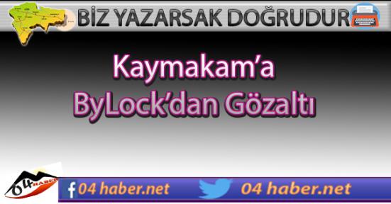 Kaymakam'a ByLock Gözaltısı