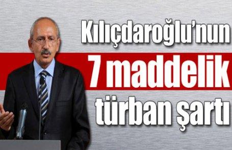 Kılıçdaroğlu'nun 7 maddelik türban şartı